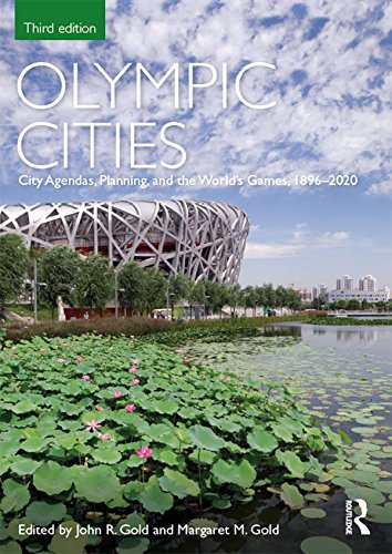 Agendas, Planning, and the World's Games, 1896 – 2020 (Planning, History and Environment Series) (2000 Summer Olympic Games)