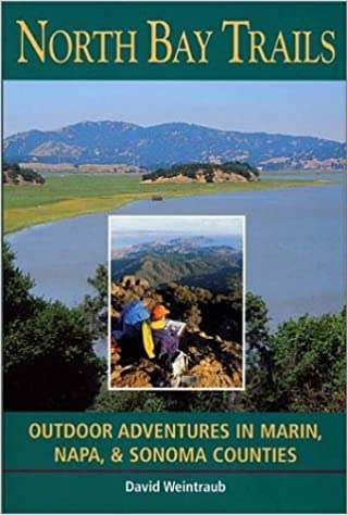Book North Bay Trails: Outdoor Adventures in Marin, Napa, & Sonoma Counties by David Weintraub (1999-12-30)