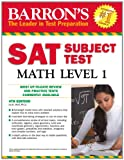 Barron's SAT Subject Test Math Level 1, 4th Edition, Ira K. Wolf, 1438000308