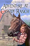 Adventure at Cassidy Ranch, Judy Starr, 0989923002