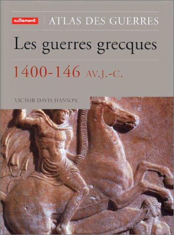 Les guerres grecques, 1400-146 av. J.-C. Relié – 18 février 2000 Victor Davis Hanson Editions Autrement 2862609722 AUK2862609722