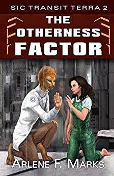 The Otherness Factor: Book 2 (Sic Transit Terra) by [Marks, Arlene F.]