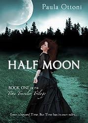 Half Moon (Time Traveler Trilogy Book 1) (English Edition)