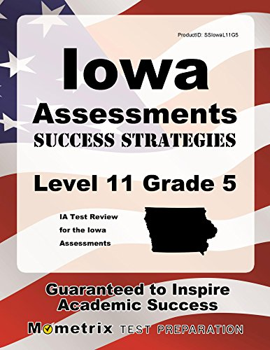 Iowa Assessments Success Strategies Level 11 Grade 5 Study Guide: IA Test Review for the Iowa Assessments