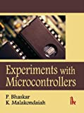 Experiments with Microcontrollers, Bhaskar, P. and Malakondaiah, K., Sr., 9381141797