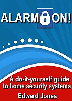 Alarm On!: Save money with D-I-Y Home Security Systems