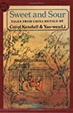 Sweet and Sour, Carol Kendall and Yao-Wen Li, 0395547989