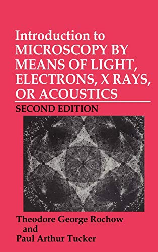Introduction to Microscopy by Means of Light, Electrons, X Rays, or Acoustics (Languages and Information Systems)