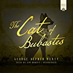 The Cat of Bubastes | George Alfred Henty
