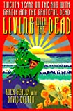 Living With the Dead: Twenty Years on the Bus With Garcia and the Grateful Dead