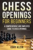 Chess Openings For Beginners: A Comprehensive And Simplified Guide To Chess Openings-Cory Klein