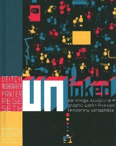 Uninked: Paintings, Sculpture and Graphic Works By Five Cartoonists