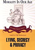 img - for Lying, Secrecy and Privacy (Morality in Our Age) book / textbook / text book