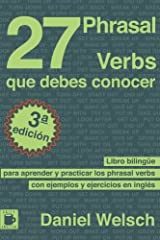 27 Phrasal Verbs Que Debes Conocer: Libro bilingüe para aprender y practicar los phrasal verbs con ejemplos y ejercicios en inglés (Spanish Edition) Paperback