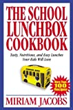 The School Lunchbox Cookbook, Miriam Jacobs, 0762727578