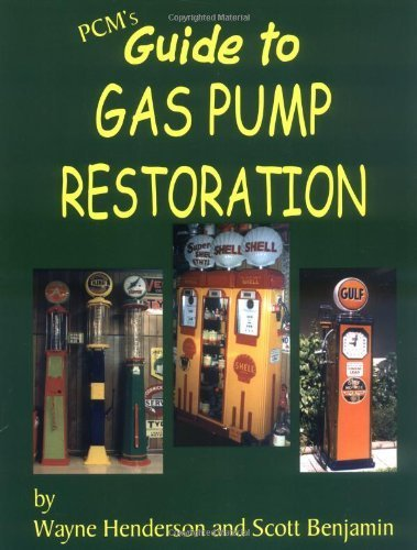 (PCM's Guide to Gas Pump Restoration by Wayne Henderson (2004-03-24))