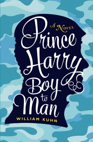 Prince Harry Boy To Man   A Novel