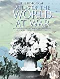img - for Historical Atlas of World at War book / textbook / text book