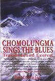Chomolungma Sings the Blues, Ed Douglas and Mountaineers Staff, 0898868432