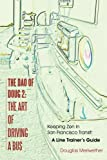 The Dao of Doug 2: The Art of Driving A Bus: Keeping Zen in San Francisco Transit: A Line Trainers Guide