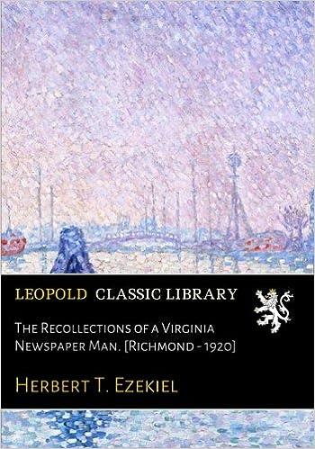 Livres audio téléchargeables gratuitement pour iTunes The Recollections of a Virginia Newspaper Man. [Richmond - 1920] ePub B01K5W8YKK