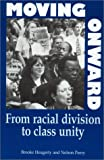Moving Onward : From Racial Division to Class Unity, Peery, Nelson and Heagerty, Brooke, 0967668700