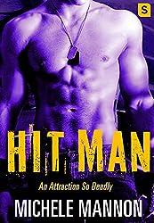 Hit Man: A Sexy Action-Packed Alpha Adventure Romance (Deadliest Lies)