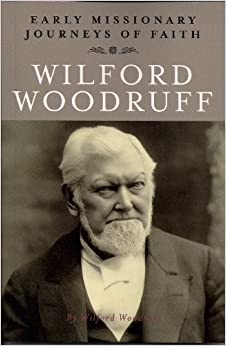 Wilford Woodruff (Early Missionary Journeys of Faith)
