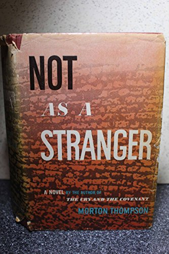 Not as a Stranger by Morton Thompson