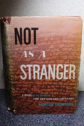 Not as a Stranger by Morton Thompson