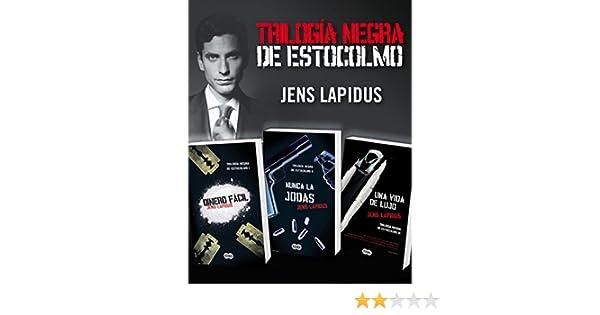 Trilogía Negra de Estocolmo (Pack ebooks): Dinero fácil, Nunca la jodas y Una vida de lujo eBook: Jens Lapidus: Amazon.es: Tienda Kindle