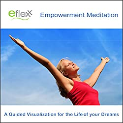 The Eflexx Empowerment Meditation