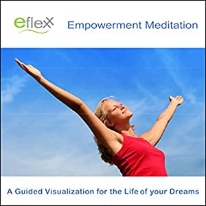 The Eflexx Empowerment Meditation Audiobook