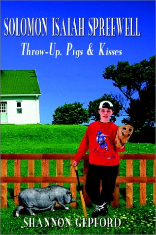 Download Solomon Isaiah Spreewell: Throw-Up, Pigs & Kisses PDF