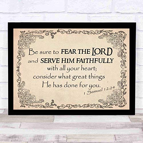 Bible Wall Art-Perfect Christian Gift - with frame-Size16x12in -Samuel 1224 Be Sure to Fear the Lord and Serve Him Faithfully with All Your Heart Consider What Great Things He Has Done for You (Serve The Lord With All Your Heart)