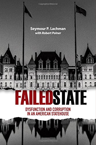 Failed State: Dysfunction and Corruption in an American Statehouse