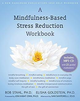 A Mindfulness-Based Stress Reduction Workbook by [Stahl, Bob, Goldstein, Elisha, Kabat-Zinn PhD, Jon]
