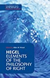 Hegel: Elements of the Philosophy of Right (Cambridge Texts in the History of Political Thought)