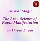 Thrival Magic - The Art + Science of Rapid Manifestation