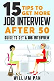 15 Tips to get more Job Interview after 50: Guide to Get a Job Interview