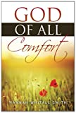 God of All Comfort, Hannah Whitall Smith, 1619492199