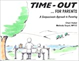 Time Out . . . For Parents, Cheri Huber and Melinda Guyol, 0961475447