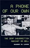 A Phone of Our Own : The Deaf Insurrection Against Ma Bell, Lang, Harry G., 1563680904