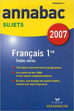 Lire un Français 1e séries générales L, ES, S et séries technologiques STG, STI, STL, SMS : Sujets 2007 pdf