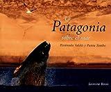 La Patagonia sobre el Mar: Peninsula Valdes y Punta Tombo (Spanish Edition)