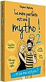 La mère parfaite est une mytho !, tome 2 : Et son mec est pire ! par Duplessy