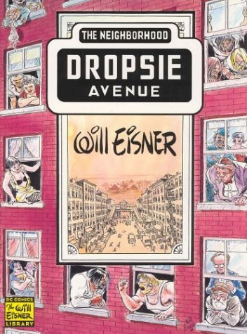 Neighborhood, The: Dropsie Avenue (Will Eisner Library) pdf epub