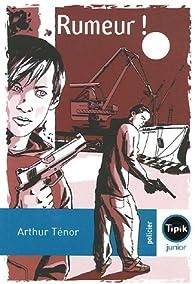 Rumeur ! par Arthur Ténor