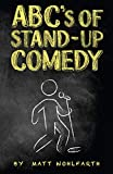ABC's of Stand-up Comedy: Go zero to funny in one book!