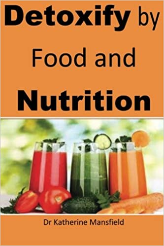 Buy Detoxify by Food and Nutrition: Food and Nutrition Is the Best